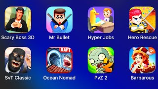 Scary Boss 3D,Mr Bullet,Hyper Jobs,Hero Rescue,Sniper vs Rhieves Classic,Ocean Nomad Raft Survival