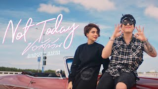 ขอสักวัน (Not Today) - Mindset x Marina [Official MV]