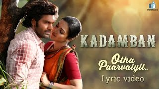 Kadamban - Otha Paarvaiyil Lyric Video Song