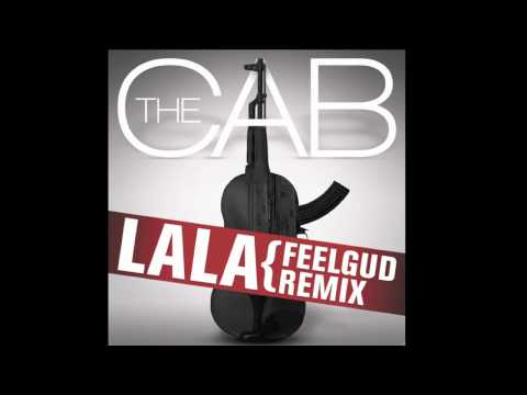 The Cab - La La (Feelgud Radio Remix)