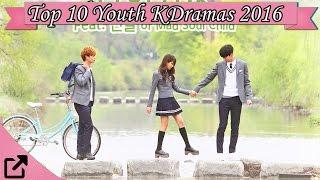 Video Top 10 Youth Korean Dramas 2016 (All the Time) download MP3, 3GP, MP4, WEBM, AVI, FLV Januari 2018