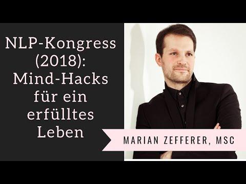 Mindhacks für ein erfülltes Leben - Ausschnitte aus dem Vortrag beim NLP-Kongress in Zeilitzheim
