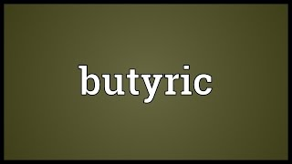 Butyric Meaning