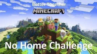 Minecraft: Better Together - Exploring The World - No Home Challenge - Part 6