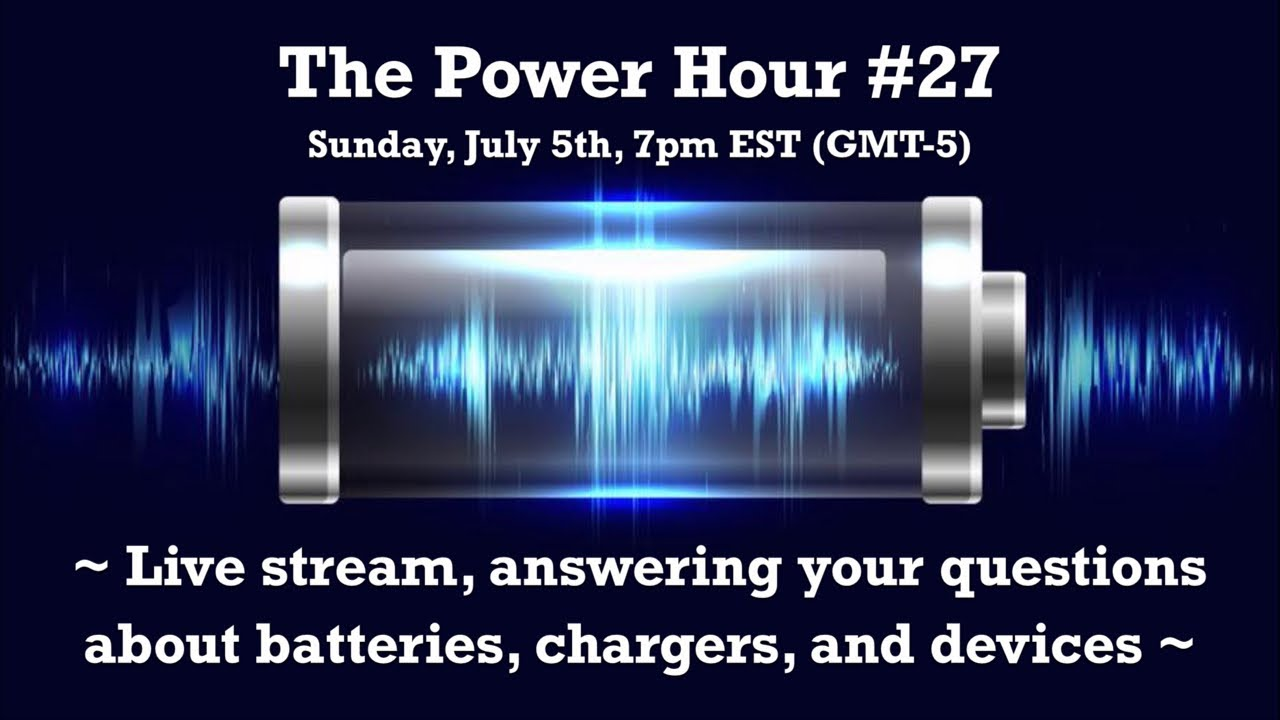The Power Hour #27 – Live stream, answering your battery, charger, and device questions