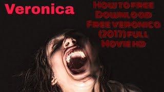 How to free download veronica (2017) horror movie