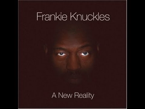Frankie Knuckles - A New Reality (2004)