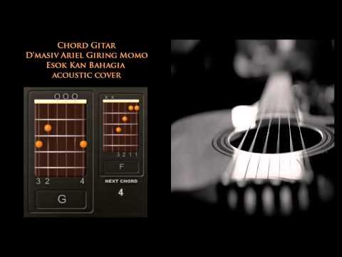 Chord Gitar D'Masiv Ariel Giring Momo Esok Kan Bahagia Acoustic Cover