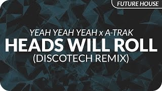 Yeah Yeah Yeahs X A-Trak Heads Will Roll DiscoTech Remix.mp3