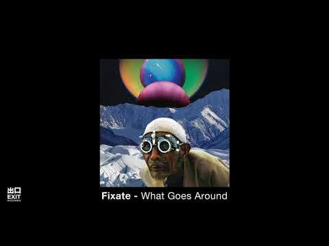 Fixate-What Goes Around