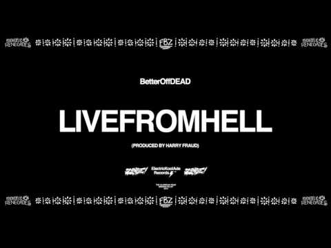 LiveFromHell (Prod. By Harry Fraud) | BetterOffDEAD