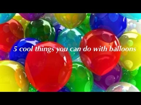 5 cool things to do with balloons youtube for Cool things to do with balloons