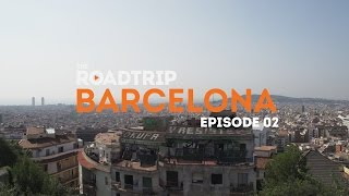 Episode Two – Barcelona – The RoadTrip: Europe 2014, powered by Contiki #RoadTrip14