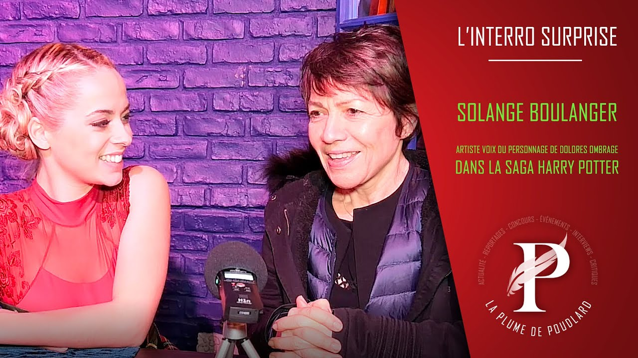 Interview de Solange Boulanger - Voix française de Dolores Ombrage