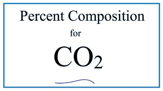 How to Find the Percent Composition by Mass for CO2  (Carbon dioxide)