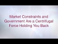 Market Constraints and Government Are a Centrifugal Force Holding You Back HD