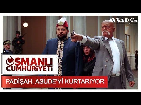 Padişah, Asude'yi Kurtarıyor   Osmanlı Cumhuriyeti