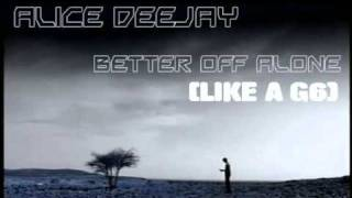 Better Off Alone (Like a G6) - Alice Deejay Vs Far East Movement