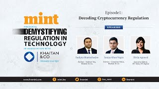 Mint Demystifying Regulation in Technology – Ep 1: Decoding Cryptocurrency Regulation