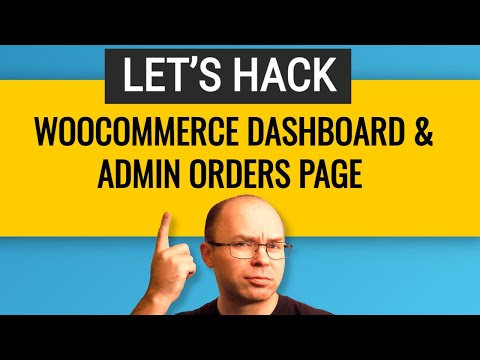 How to Customize Woocommerce Admin Dashboard | 14 Simple Hacks