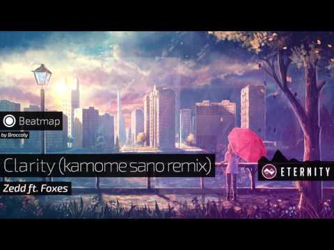 Zedd - Clarity (feat. Foxes) (kamome sano remix)   Eternity