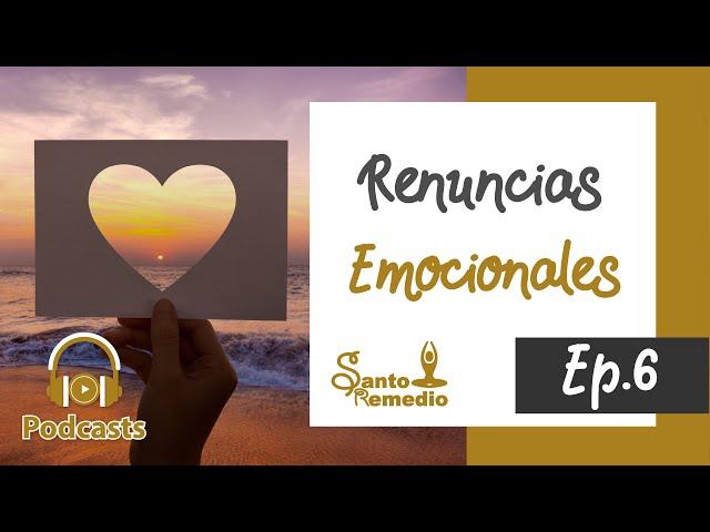 RENUNCIAS EMOCIONALES. Ep. 6 - Santo Remedio Panamá. Farmacia de medicina natural.