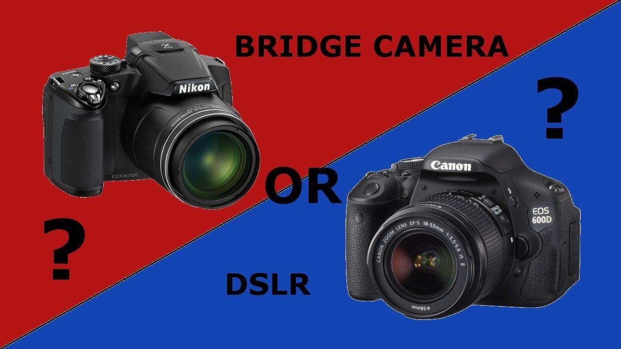 Camera What Dslr Camera bridge camera or dslr youtube dslr