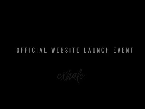 Exhale's Official Website Launch Event
