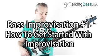 Bass Solo Improvisation Lesson #1 - Getting Started (L#35)