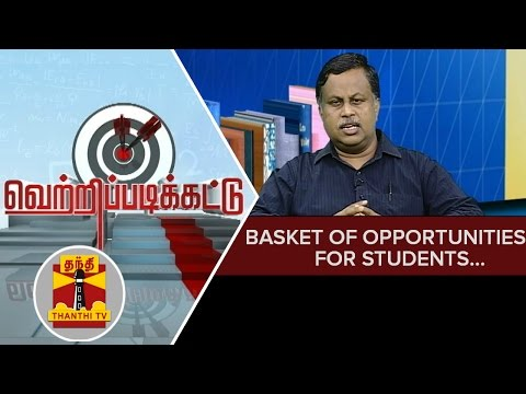 Vetri Padikattu : Educationalist Nedunchezhiyan on Basket of Opportunity for Students