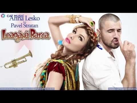Anna Lesko Feat. Pavel Stratan - Leagana Barca (Lyric Video)