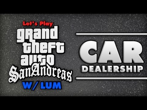 Let's Play | GTA San Andreas | The Car Dealership