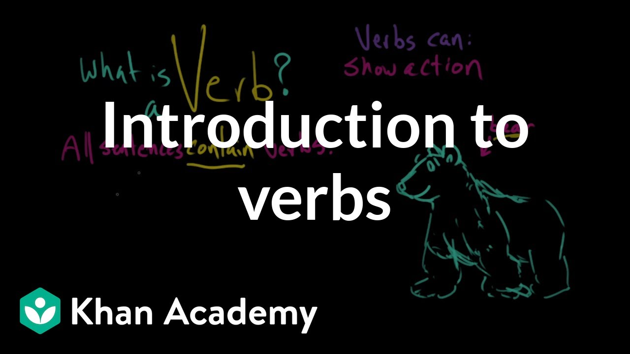 Introduction to verbs (video) | Khan Academy