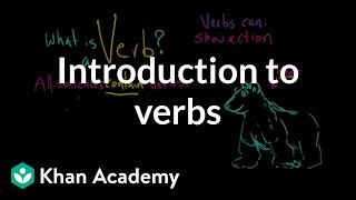 Introduction to verbs | The parts of speech | Grammar | Khan Academy