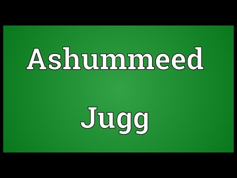 Ashummeed Jugg Meaning