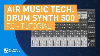 Drum Synth 500 by AIR | House Drums Percussion Tutorial | Part 3