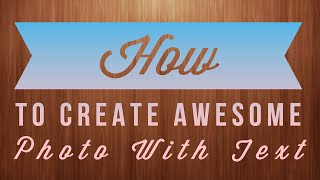 How To Create Awesome Photo With Text In Android.