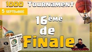 Clash of clans 16èmes du Tournoi Des 1000