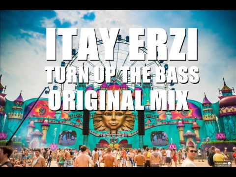 Itay Arazi - Turn Up The Bass (Original Mix)