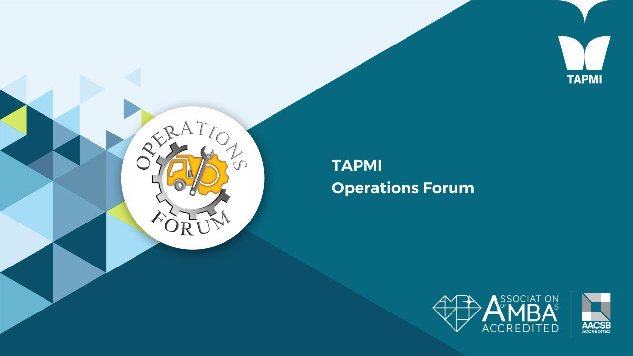 TAPMI   Operations Forum