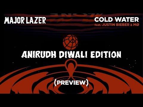 Major Lazer - Cold Water (Diwali Edition By Anirudh Ravichander) Ft. Justin Bieber & MØ