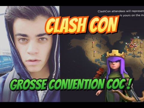 Clash Of Clans - CLASHCON / PLUS GROSSE CONVENTION / INFORMATION IRL !