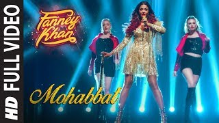 Mohabbat (Full Video Song) | Fanney Khan
