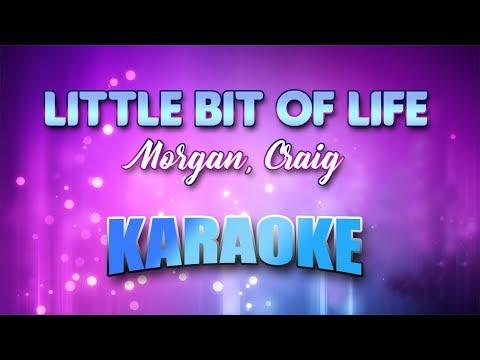 Morgan, Craig - Little Bit Of Life (Karaoke version with Lyrics)