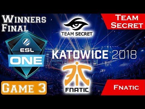 Secret vs Fnatic [Epic] Game 3 Full Winners Final ESL One Katowice Major 2018 Dota 2