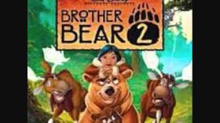 Brother Bear 2  Welcome to This Day by Melissa Etheridge