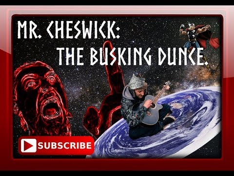 Mr CHESWICK AND THE FLAT EARTH: FARMING THE SUBSCRIBERS. thumbnail
