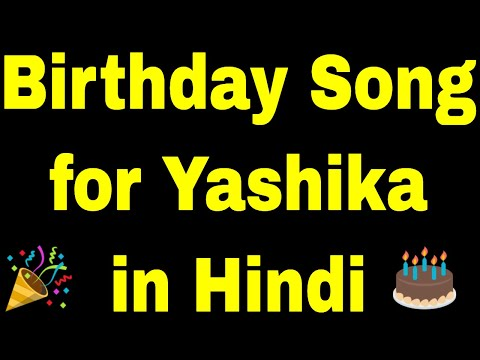 birthday-song-for-yashika---happy-birthday-song-for-yashika