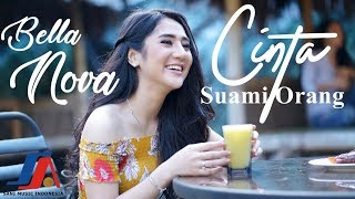 Cinta Suami Orang - Bella Nova (Official Video Lyric)
