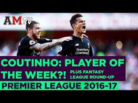 Coutinho Player of the Week? | Team of the Week & Fantasy Premier League Round-Up | Gameweek 1
